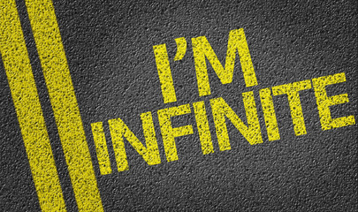 I'm Infinite written on the road