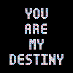 You are my destiny1