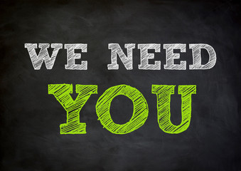 WE NEED YOU - written concept on chalkboard
