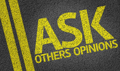 Ask Others Opinions written on the road