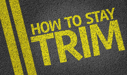 How to Stay Trim written on the road