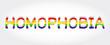 Homophobia stylized word with rainbow