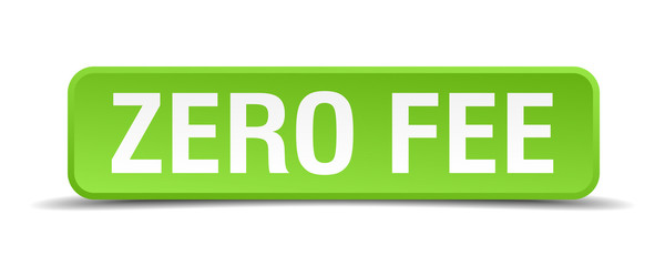 Zero fee green 3d realistic square isolated button