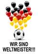 Wir sind Weltmeister Deutschland Fussball
