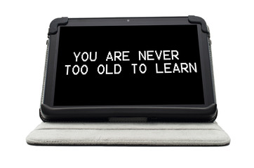 You are never too old to learn typed on a tablet screen