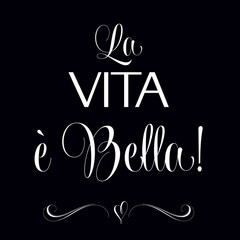 """La vita e bella"", Quote Typographic Background"