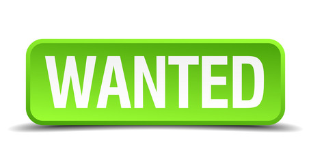 Wanted green 3d realistic square isolated button