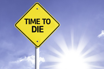 Time to Die road sign with sun background