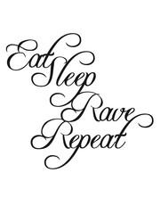 Eat Sleep Rave Repeat Text Design