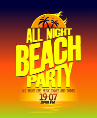 All night beach party design.