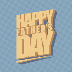 Fathers day minimal typographical background.