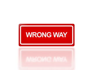 rectangle signage of wrong way