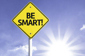 Be Smart road sign with sun background