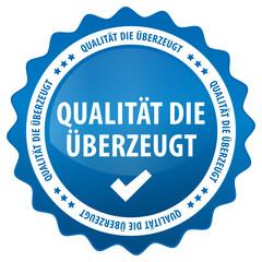 Qualität die überzeugt