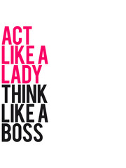 Text Logo Act like a Lady think like a Boss