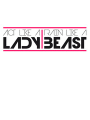 Text Design Act like a Lady train like a Beast