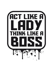 Square Graffiti Act like a Lady think like a Boss