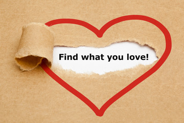Find what you love Torn Paper