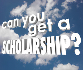 Can You Get a Scholarship College Financial Aid 3d Words