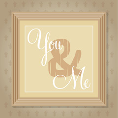 Decorative design with slogan YOU and ME