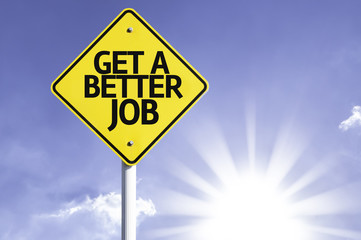 Get a Better Job road sign with sun background
