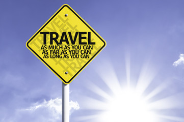 Travel As Much As You Can road sign with sun background