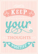 Постер, плакат: Keep Your Thoughts Positive
