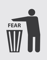 Abandon fear.
