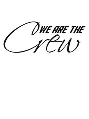 We are the Crew