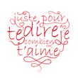 """Carte """"JUSTE POUR TE DIRE COMBIEN JE T'AIME"""" (cœur amour)"""