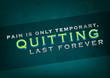 Постер, плакат: Quitting last forever