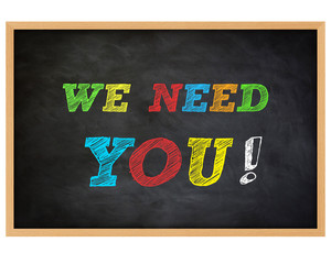WE NEED YOU - handwritten concept chalkboard
