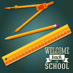 Welcome back to school greeting with ruler, pencil and compass.
