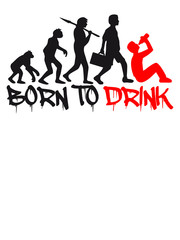Born to Drink Evolution