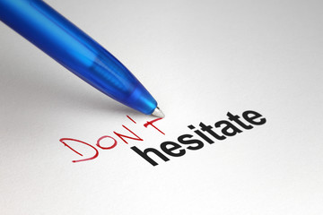 Don't hesitate. Written on white paper
