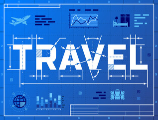 Word TRAVEL like blueprint drawing. Drafting of tourism concept