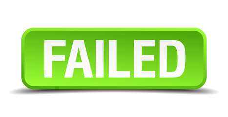Failed green 3d realistic square isolated button
