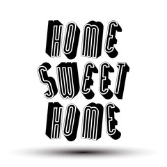 Home Sweet Home phrase, 3d retro style