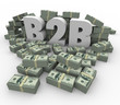 B2B Money Stacks Cash Piles Earnings Profits Business Sales