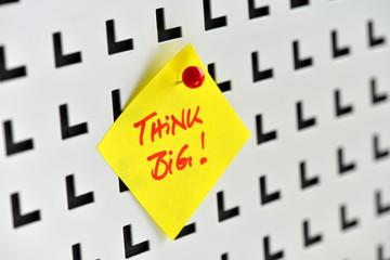 Think Big, Denken, Optimismus, Erfolg, Mantra, Pinnwand, Notiz