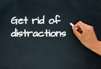 get rid of distractions