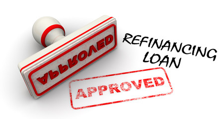 Refinancing loan approved. Seal and imprint