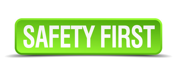 safety first green 3d realistic square isolated button