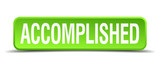 accomplished green 3d realistic square isolated button poster