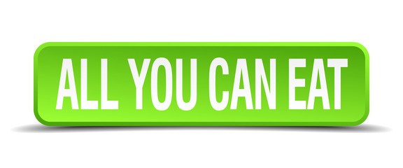 all you can eat green 3d realistic square isolated button