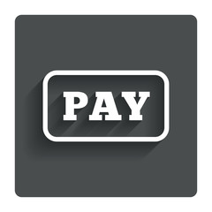 Pay sign icon. Shopping button.