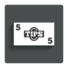 Tips sign icon. Cash money symbol.