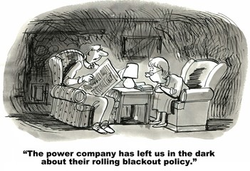 """The power company has left us in the dark..."""