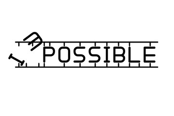 destroying the word impossible to possible.