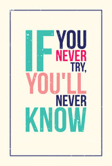 colorful inspiration motivation poster. Grunge style